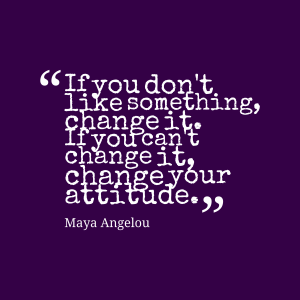 If-you-dont-like-something__quotes-by-Maya-Angelou-85